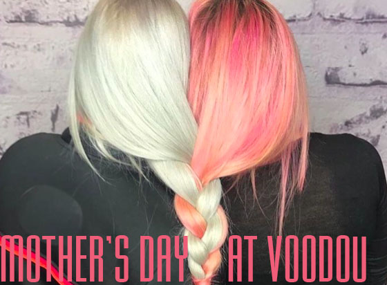 Mother's Day at Voodou Liverpool hair salons