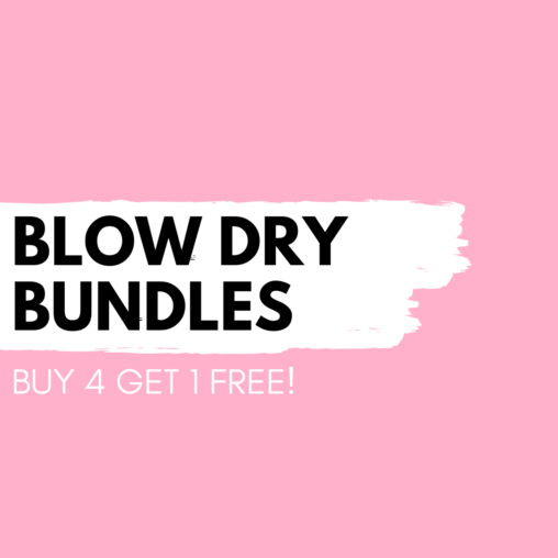 Blow Dry Bundle - Buy 4 get 1 FREE