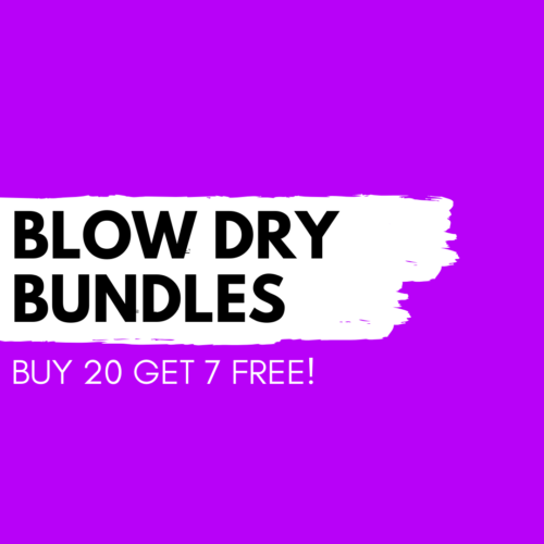 Blow Dry Bundle - Buy 20 get 7 FREE