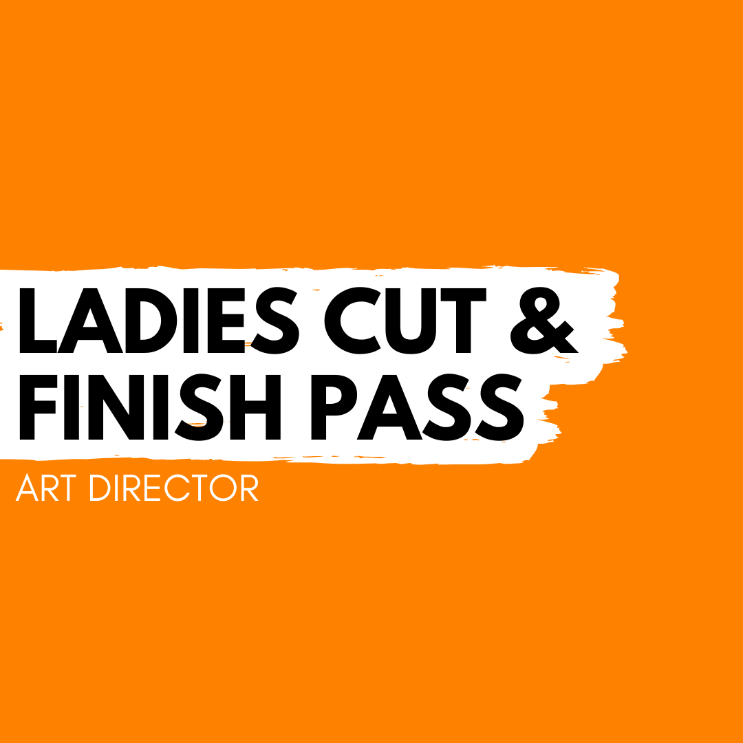 Ladies Cut & Finish Pass -Art Director
