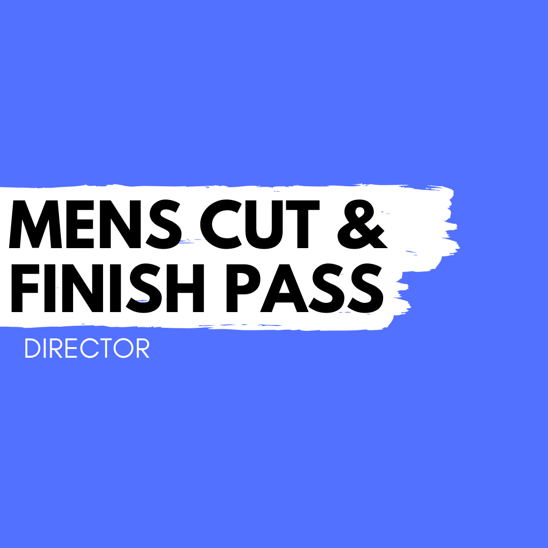 Mens Cut & Finish Pass – Director