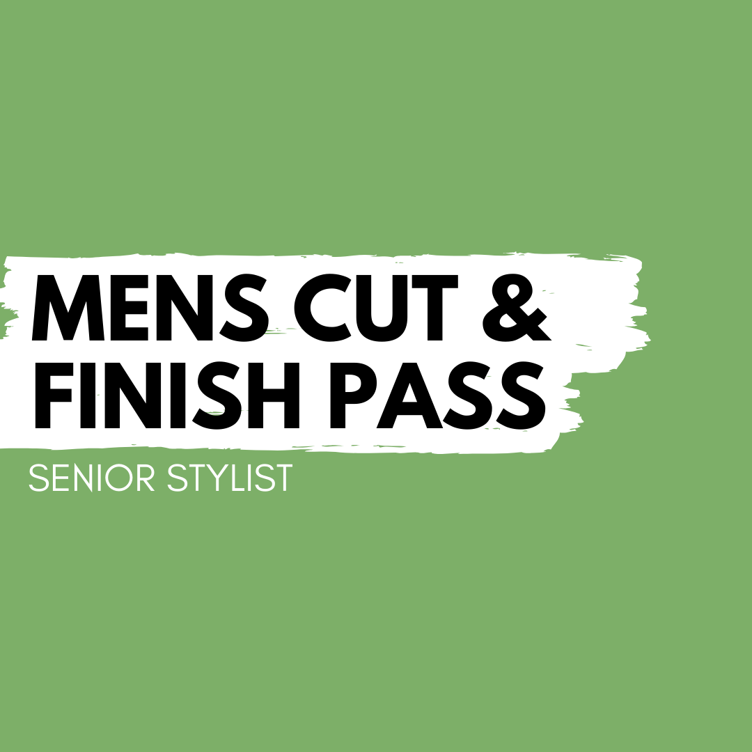 Mens Cut & Finish Pass – Senior Stylist