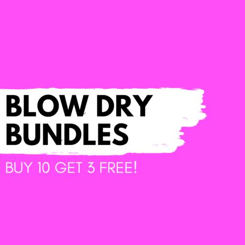Blow Dry Bundle - Buy 10 get 3 FREE