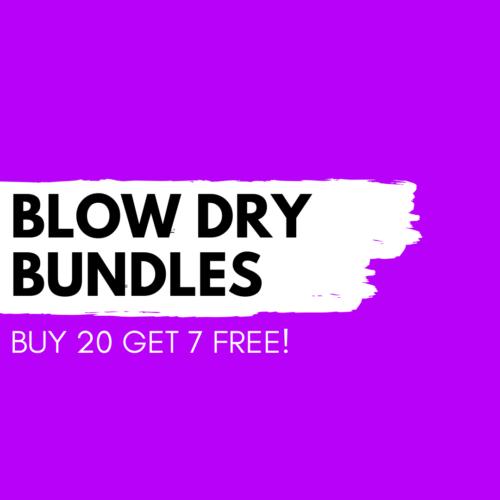 Blow Dry Bundle - Buy 20 get 7 FREE