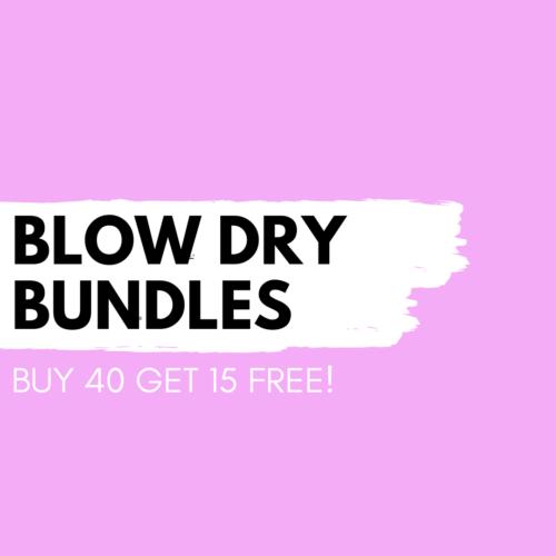 Blow Dry Bundle - Buy 40 get 15 FREE